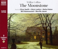The Moonstone written by Wilkie Collins performed by Clive Swift, Chris Larkin, Delia Paton and Neville Jason on CD (Abridged)