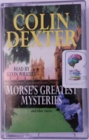 Morse's Greatest Mysteries written by Colin Dexter performed by Kevin Whately on Cassette (Abridged)