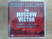 The Moscow Vector written by Robert Ludlum and Patrick Larkin performed by Jeff Harding on CD (Unabridged)