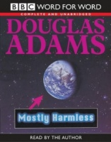 Mostly Harmless written by Douglas Adams performed by Douglas Adams on Cassette (Unabridged)