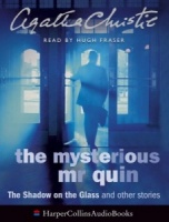 The Mysterious Mr Quin - The Shadow on the Glass written by Agatha Christie performed by Hugh Fraser on Cassette (Abridged)