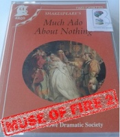 Much Ado About Nothing written by William Shakespeare performed by Marlowe Dramatic Society, John Gielgud, Michael Hordern and Ian Holm on Cassette (Unabridged)