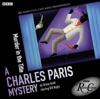 A Charles Paris Mystery - Murder in the Title written by Simon Brett performed by BBC Full Cast Dramatisation and Bill Nighy on CD (Unabridged)
