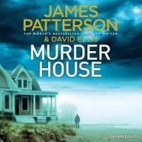 Murder House written by James Patterson and David Ellis performed by Therese Plummer and Jay Snyder on CD (Unabridged)