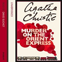 Murder On the Orient Express written by Agatha Christie performed by David Suchet on CD (Unabridged)
