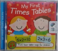My First Times Tables written by Little Star Creations performed by Little Star Creations Team on CD (Unabridged)