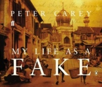 My Life as a Fake written by Peter Carey performed by Haydn Gwynne on CD (Abridged)