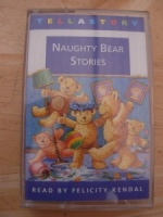 Naughty Bear Stories written by John Richardson, Maggie Glen and Suzy-Jane Tanner performed by Felicity Kendal on Cassette (Unabridged)