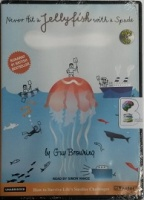 Never Hit a Jellyfish with a Spade written by Guy Browning performed by Simon Vance on MP3CD (Unabridged)