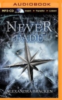 Never Fade written by Alexandra Bracken performed by Amy McFadden on MP3 CD (Unabridged)