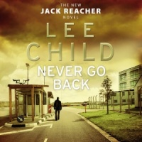 Never Go Back written by Lee Child performed by Kerry Shale on CD (Abridged)