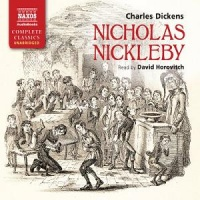 Nicholas Nickleby written by Charles Dickens performed by David Horovitch on CD (Unabridged)