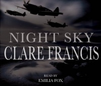 Night Sky written by Clare Francis performed by Emilia Fox on CD (Abridged)