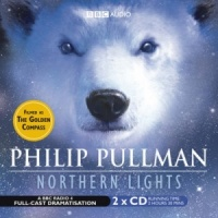 Northern Lights - BBC Full Cast Dramatisation (Film-Themed Packaging) written by Philip Pullman performed by BBC Full Cast Dramatisation, Terence Stamp, Emma Fielding and Bill Paterson on CD (Abridged)