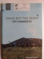None But The Brave written by Joy Chambers performed by Joy Chambers on Cassette (Unabridged)