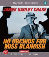 No Orchids for Miss Blandish written by James Hadley Chase performed by Jeff Harding on CD (Unabridged)
