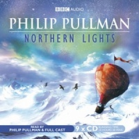 Northern Lights written by Philip Pullman performed by BBC Full Cast Dramatisation and Philip Pullman on CD (Unabridged)