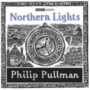 Northern Lights - BBC Full Cast Dramatisation (Non-Film Themed Packaging) written by Philip Pullman performed by BBC Full Cast Dramatisation, Terence Stamp, Emma Fielding and Bill Paterson on CD (Abridged)