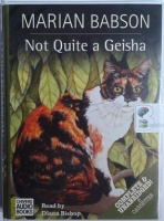 Not Quite a Geisha written by Marian Babson performed by Diana Bishop on Cassette (Unabridged)