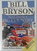 Notes from a Big Country written by Bill Bryson performed by William Roberts on Cassette (Unabridged)