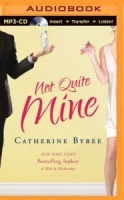 Not Quite Mine written by Catherine Bybee performed by Amy McFadden on MP3 CD (Unabridged)