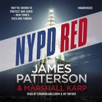 NYPD Red written by James Patterson and Marshall Karp performed by Edoardo Ballerini and Jay Snyder on CD (Unabridged)