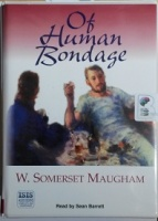 Of Human Bondage written by W. Somerset Maugham performed by Sean Barrett on Cassette (Unabridged)