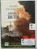 Of Love and Slaughter written by Angela Huth performed by Gabrielle Kruger and Raymond Sawyer on Cassette (Unabridged)