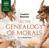 On the Genealogy of Morals written by Friedrich Nietzsche performed by Duncan Steen on CD (Unabridged)