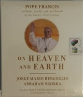 On Heaven and Earth written by Pope Francis  performed by Mark Bramhall and Arthur Morey on CD (Unabridged)