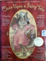 Once Upon a Fairy Tale - The Frog Price, Little Red Riding Hood, Rumplestiltskin and Goldilocks and the Three Bears written by Traditional Authors performed by An Enormous Cast of World Famous Actors and Actresses on Hardback book and CD (Abridged)