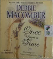 Once Upon a Time written by Debbie Macomber performed by Beth DeVries on CD (Unabridged)