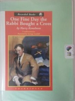 One Fine Day The Rabbi Bought a Cross written by Harry Kemelman performed by George Guildall on Cassette (Unabridged)