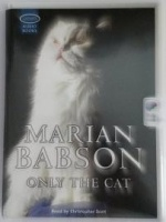 Only the Cat written by Marian Babson performed by Christopher Scott on Cassette (Unabridged)