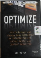 Optimize - How to Attract and Engage more Customers .... written by Lee Odden performed by JD Hart on MP3CD (Unabridged)