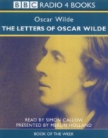 The Letters of Oscar Wilde written by Oscar Wilde performed by Simon Callow on Cassette (Abridged)
