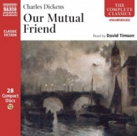 Our Mutual Friend written by Charles Dickens performed by David Timson on CD (Unabridged)