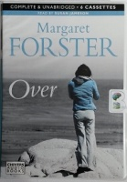 Over written by Margaret Forster performed by Susan Jameson on Cassette (Unabridged)