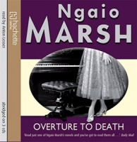 Overture to Death written by Ngaio Marsh performed by Anton Lesser on CD (Abridged)