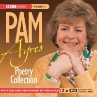 The Pam Ayres Poetry Collection written by Pam Ayres performed by Pam Ayres on CD (Unabridged)