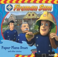 Fireman Sam - Paper Plane Down written by BBC Childrens Team performed by BBC Childrens on CD (Abridged)