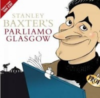 Parliamo Glasgow by Stanley Baxter performed by Stanley Baxter Abridged on CD
