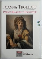 Parson Harding's Daughter written by Joanna Trollope performed by Lutena Meller on Cassette (Unabridged)