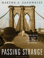 Passing Strange written by Martha A. Sandweiss performed by Lorna Raver on MP3 CD (Unabridged)