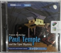 Paul Temple and the Tyler Mystery written by Francis Durbridge performed by Anthony Head on CD (Abridged)