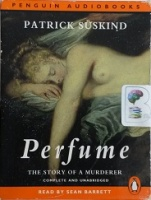 Perfume - The Story of a Murderer written by Patrick Suskind performed by Sean Barrett on Cassette (Unabridged)