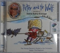 Peter and the Wolf and the Young Person's Guide to the Orchestra written by Prokofiev and Britten performed by Dame Edna Everage on CD (Unabridged)