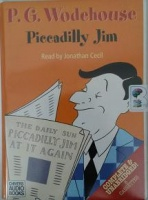 Piccadilly Jim written by P.G. Wodehouse performed by Jonathan Cecil on Cassette (Unabridged)