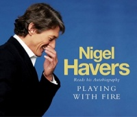 Playing with Fire written by Nigel Havers performed by Nigel Havers on CD (Abridged)