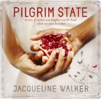 Pilgrim State written by Jacqueline Walker performed by Jacqueline Walker, Adjoa Andoh, Gareth Armstrong and Sandra Duncan on CD (Abridged)